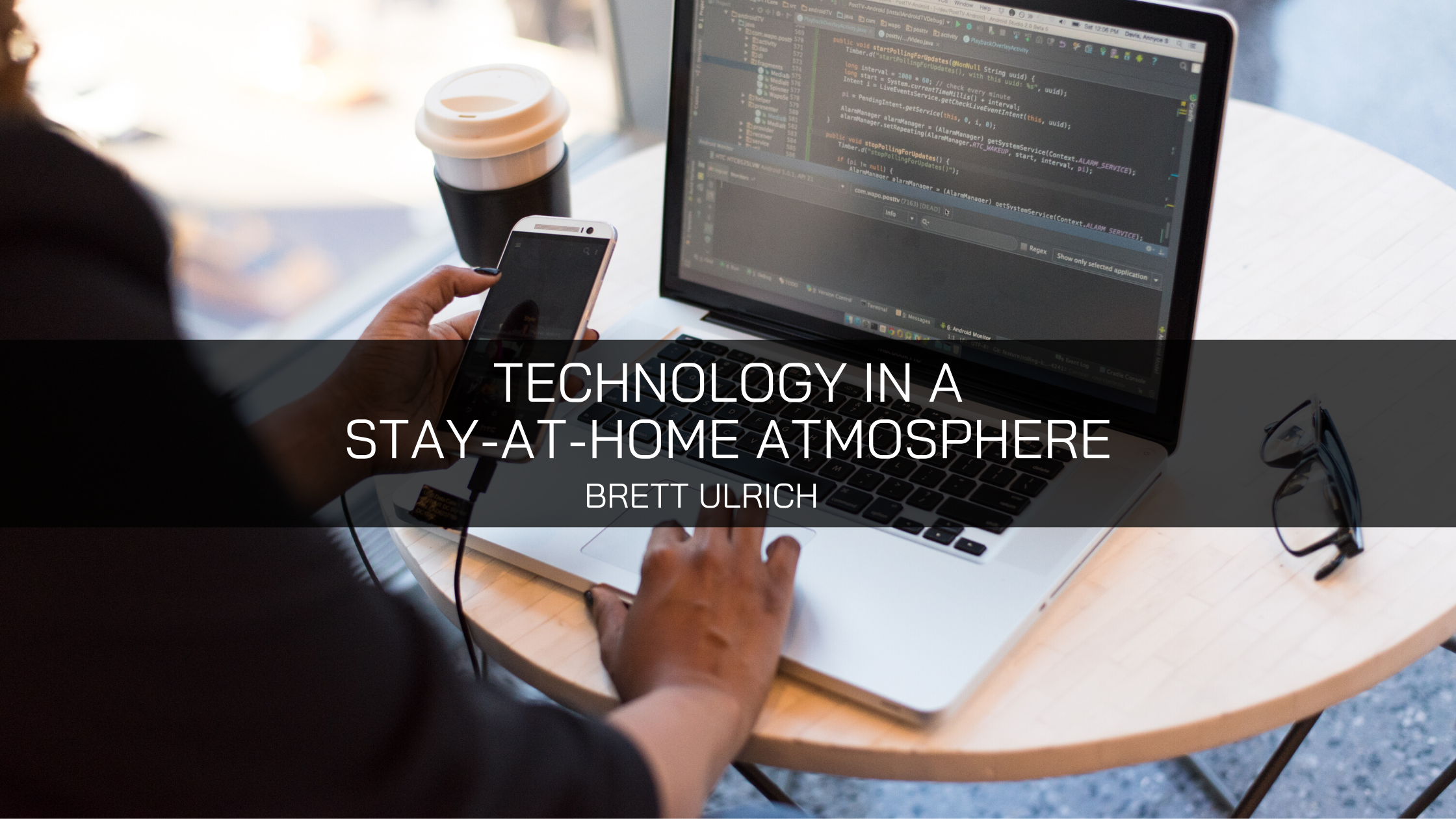 Brett Ulrich Discusses Technology in a Stay-at-Home Atmosphere
